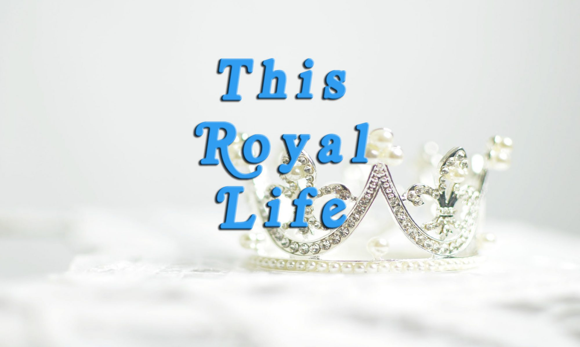 This Royal Life